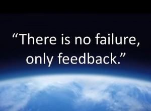 nu exista esecuri, doar feedback