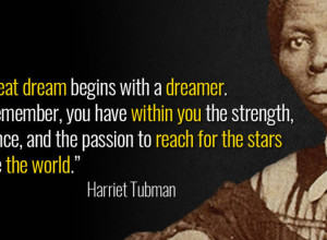 Harriet-Tubman-quote-great-dream-change-the-world-1068x561